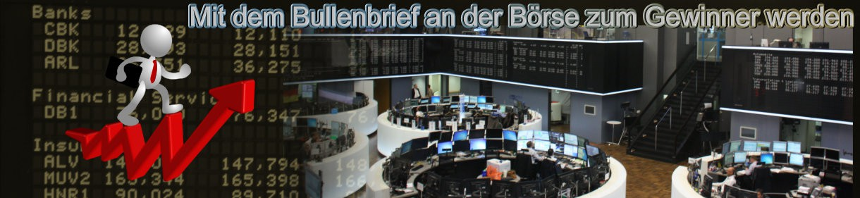 Börsenbrief Bullenbrief - immer gut über das Geschehen an der Börse informiert sein